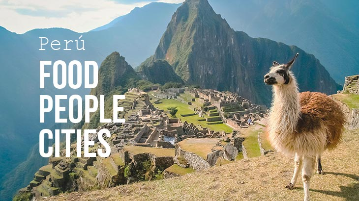 Peru Holidays food people and cities